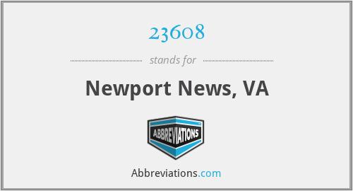 23608 - Newport News, VA