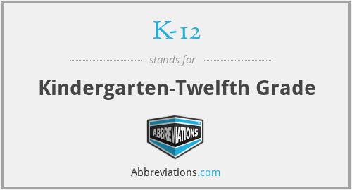 K-12 - Kindergarten-Twelfth Grade