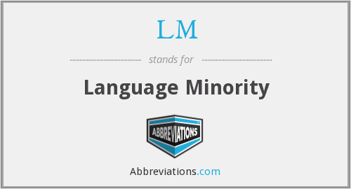 LM - Language Minority