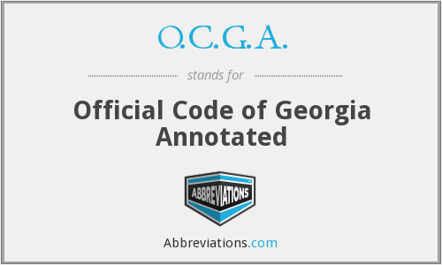 O.C.G.A. - Official Code of Georgia Annotated