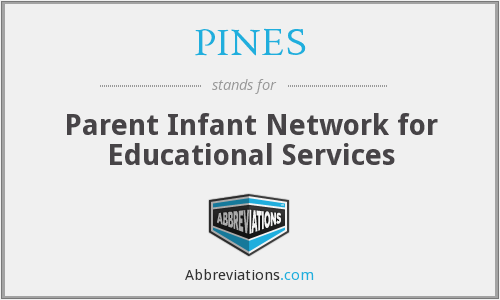 PINES - Parent Infant Network for Educational Services