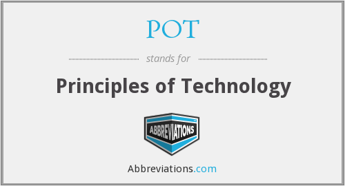 POT - Principles of Technology