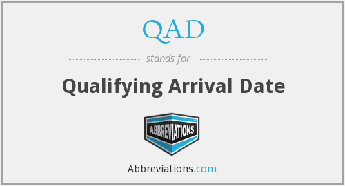 QAD - Qualifying Arrival Date