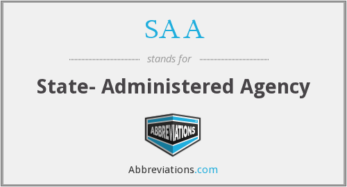 SAA - State- Administered Agency
