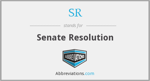 SR - Senate Resolution