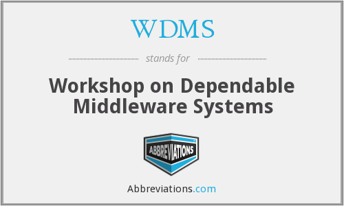 WDMS - Workshop on Dependable Middleware Systems