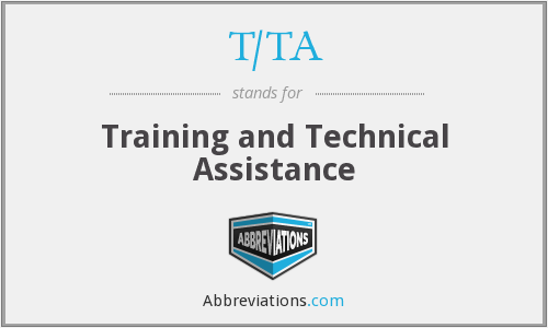 T/TA - Training and Technical Assistance