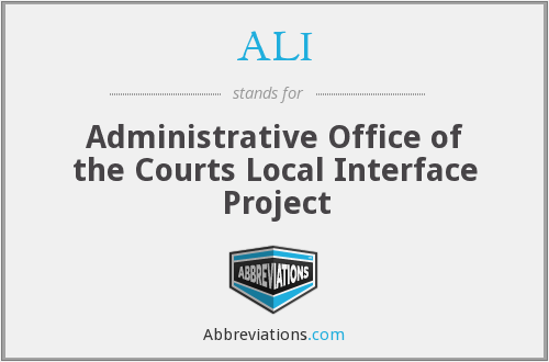 ALI - Administrative Office of the Courts Local Interface Project