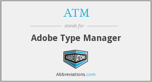ATM - Adobe Type Manager