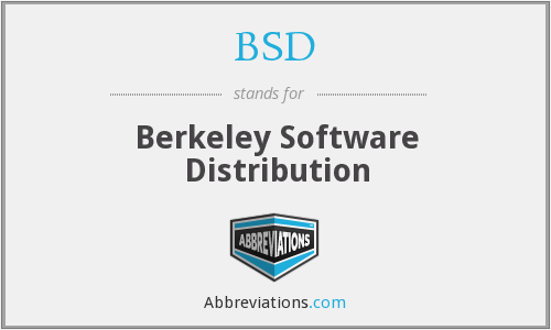BSD - Berkeley Software Distribution
