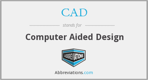 What is the abbreviation for computer aided design?