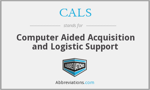 CALS - Computer Aided Acquisition and Logistic Support