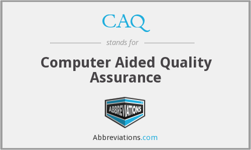 CAQ - Computer Aided Quality Assurance