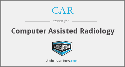 CAR - Computer Assisted Radiology
