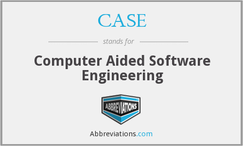 CASE - Computer Aided Software...