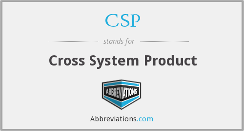 CSP - Cross System Product