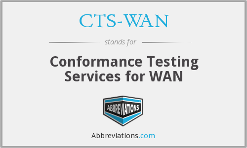CTS-WAN - Conformance Testing Services for WAN