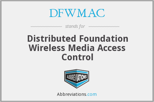 DFWMAC - Distributed Foundation Wireless Media Access Control