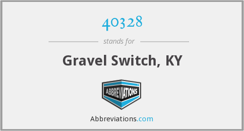 40328 - Gravel Switch, KY