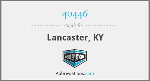40446 - Lancaster, KY