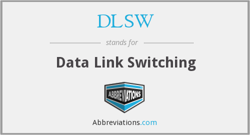 DLSW - Data Link Switching