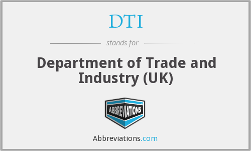 DTI - Department of Trade and Industry (UK)