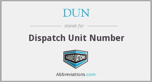 DUN - Dispatch Unit Number