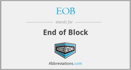 EOB - End of Block