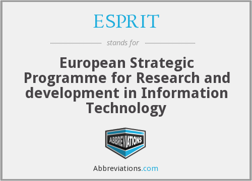 ESPRIT - European Strategic Programme for Research and development in Information Technology