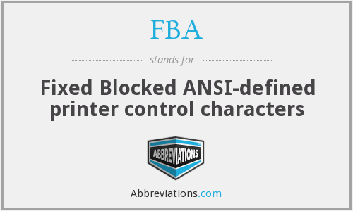 FBA - Fixed Blocked ANSI-defined printer control characters