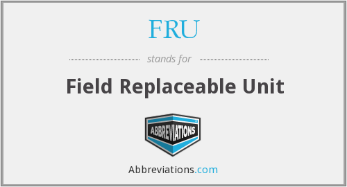 What does FRU stand for?