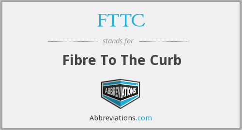 FTTC - Fibre To The Curb