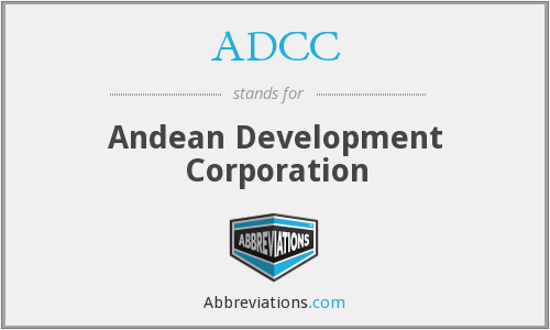 ADCC - Andean Development Corporation