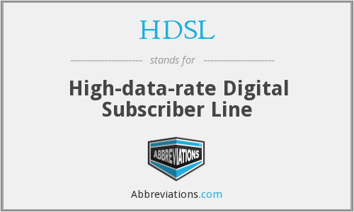HDSL - High-data-rate Digital Subscriber Line