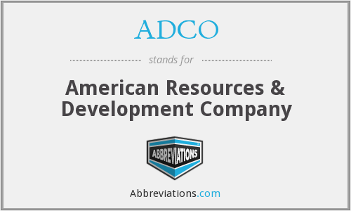 ADCO - American Resources & Development Company