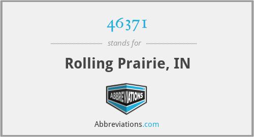 46371 - Rolling Prairie, IN