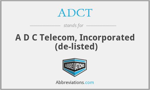 ADCT - A D C Telecom, Inc.