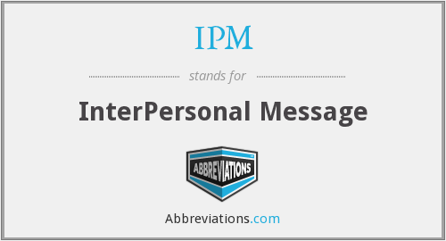 IPM - InterPersonal Message