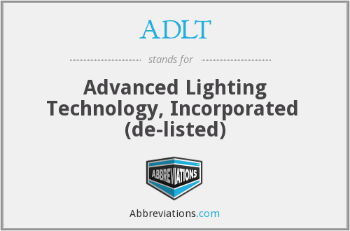 ADLT - Advanced Lighting Technology, Inc.