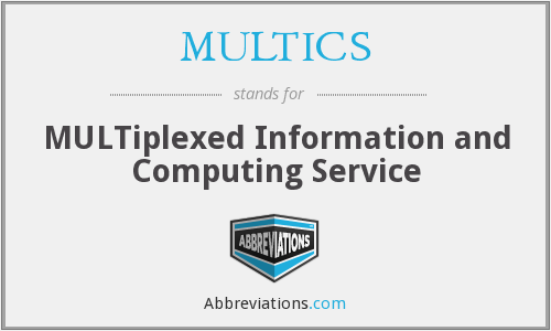 What does MULTICS stand for?