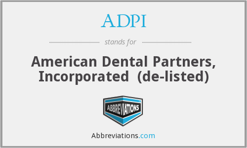 ADPI - American Dental Partners, Inc.