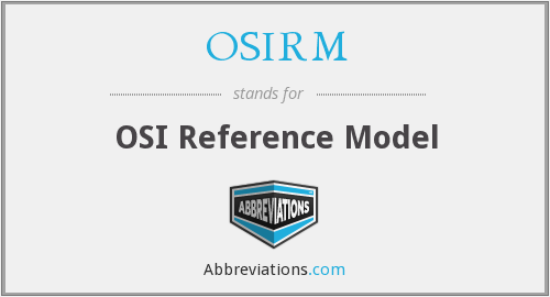What does OSIRM stand for?