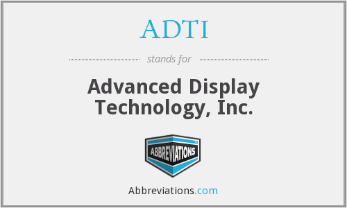 ADTI - Advanced Display Technology, Inc.