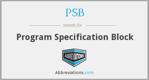 PSB - Program Specification Block