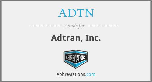 ADTN - Adtran, Inc.