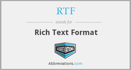 What does RTF stand for?