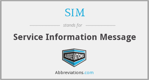 SIM - Service Information Message