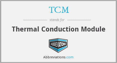 TCM - Thermal Conduction Module