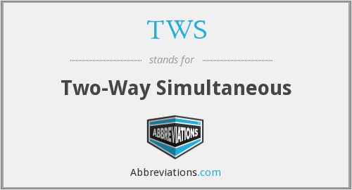 TWS - Two-Way Simultaneous