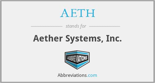 AETH - Aether Systems, Inc.
